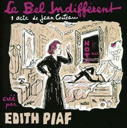 Le bel indifferent, obra teatral de Cocteau para Edith Piaf